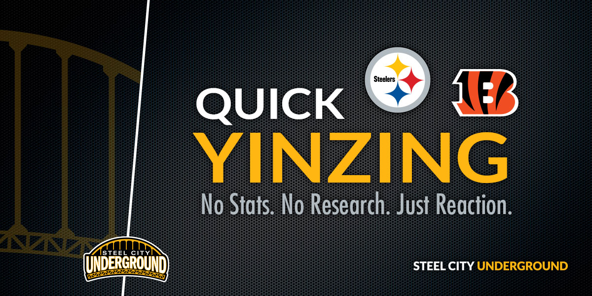 Steelers Bengals Quick Yinzing