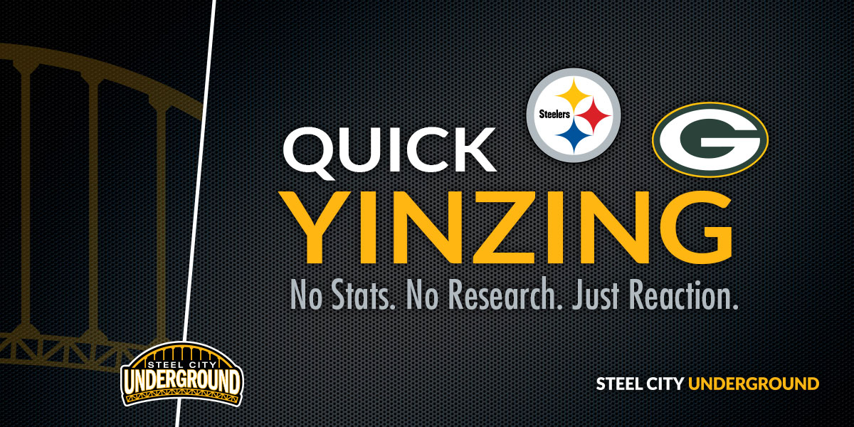 Steelers vs. Packers Quick Yinzing