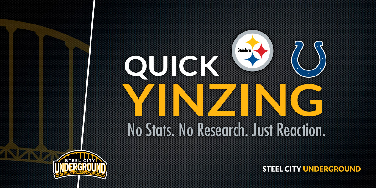 Steelers vs. Colts Quick Yinzing