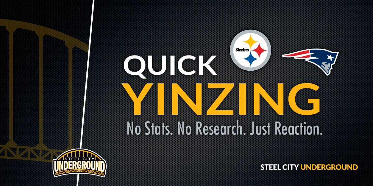 Steelers and Patriots Quick Yinzing