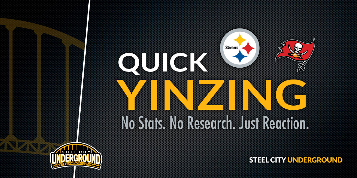 Steelers vs. Bucs Quick Yinzing