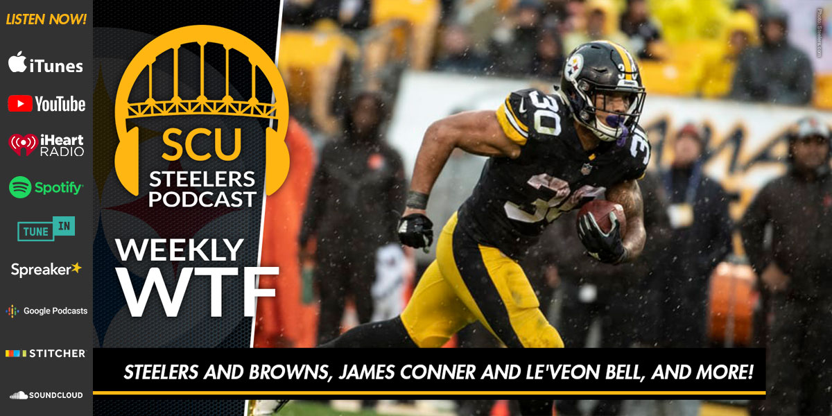Weekly WTF: Steelers and Browns, James Conner and Le'Veon Bell, and more!