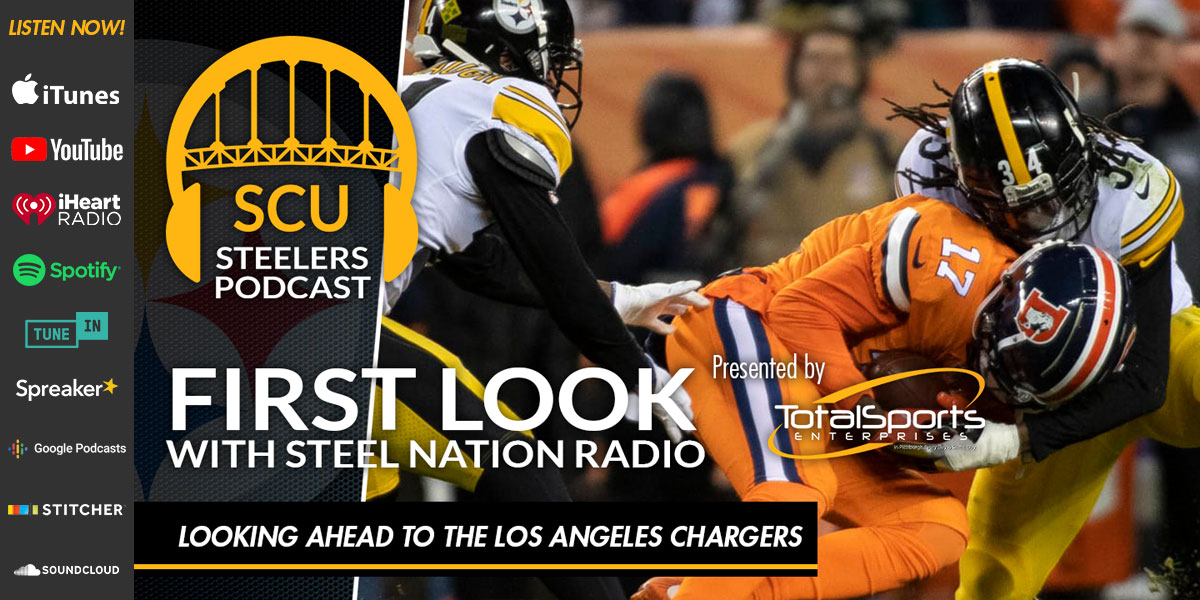 First Look with Steel Nation Radio: Looking ahead to the Los Angeles Chargers