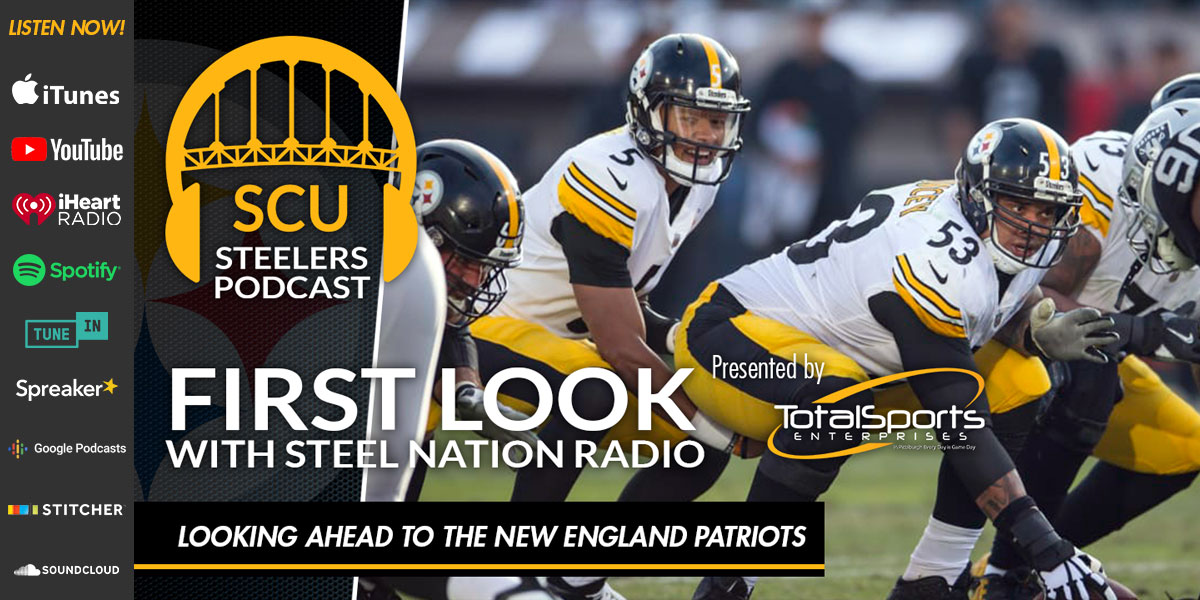 First Look with Steel Nation Radio: Looking ahead to the New England Patriots