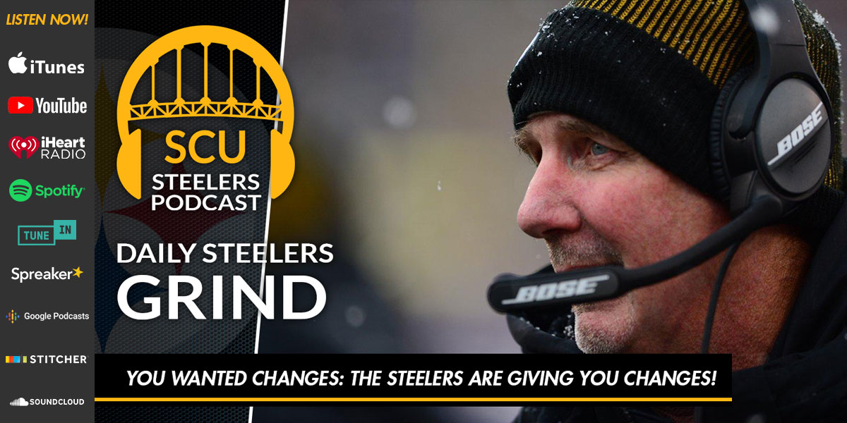 You wanted changes: The Steelers are giving you changes!