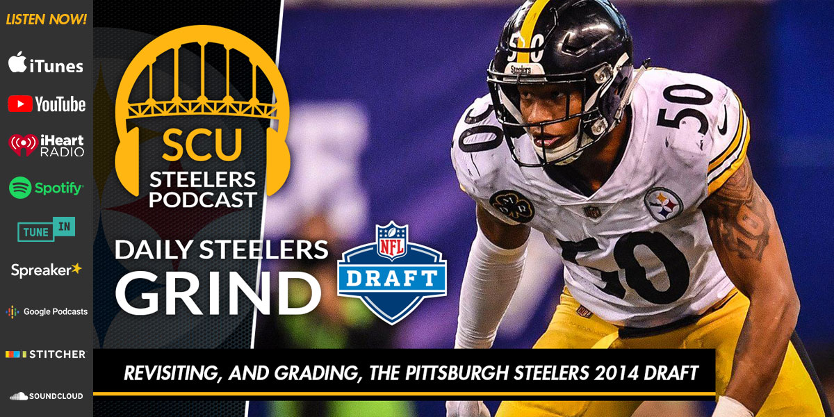 Revisiting, and grading, the Pittsburgh Steelers 2014 draft