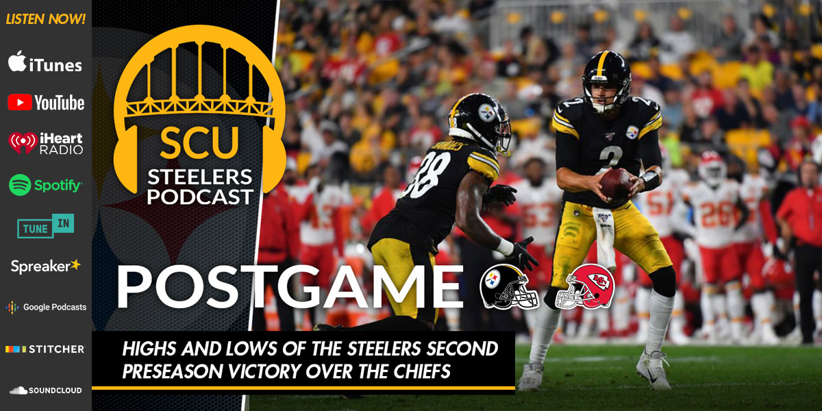 Highs and lows of the Steelers second preseason victory over the Chiefs