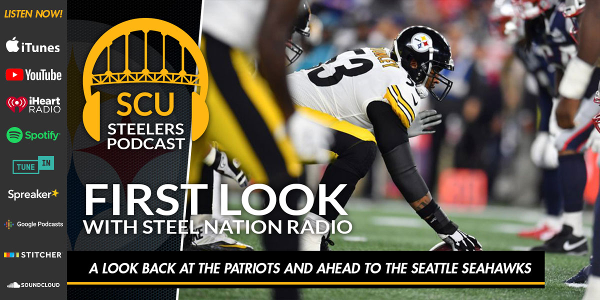 First Look with Steel Nation Radio: A look back at the Patriots and ahead to the Seattle Seahawks