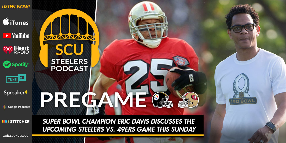 Super Bowl Champion Eric Davis discusses the upcoming Steelers vs. 49ers game this Sunday
