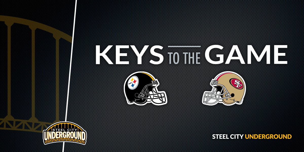 Pittsburgh Steelers San Francisco 49ers Keys to the Game