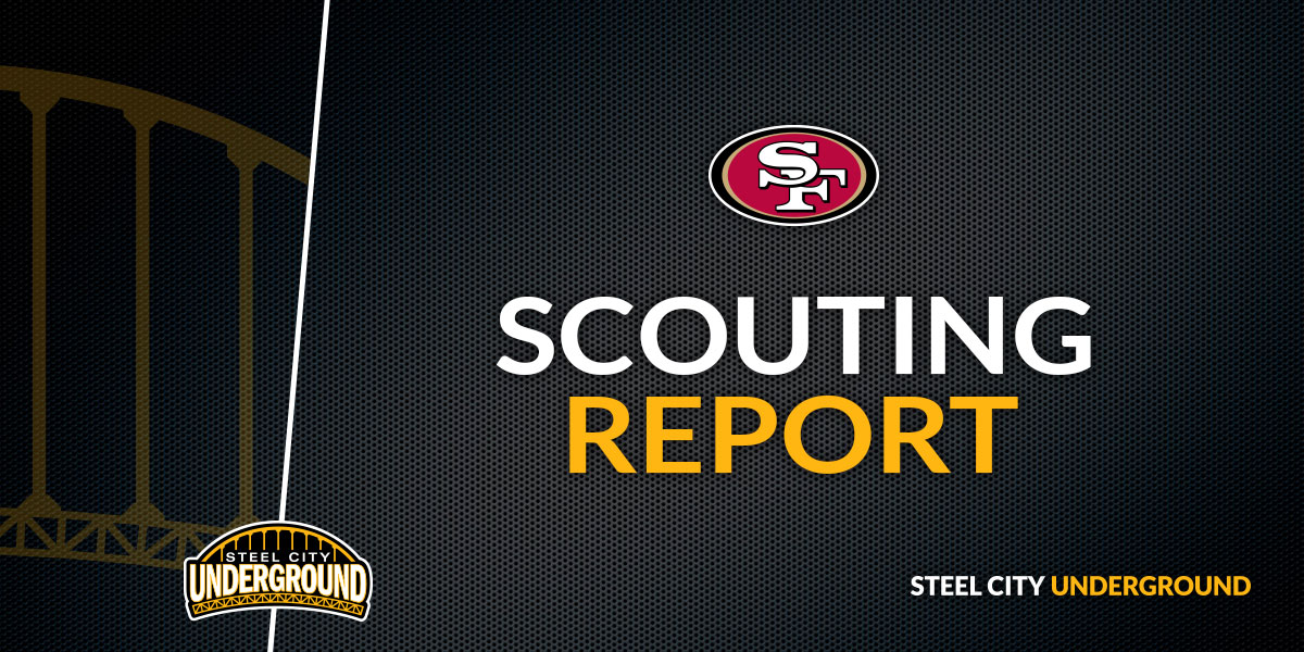 Pittsburgh Steelers San Francisco 49ers Scouting Report