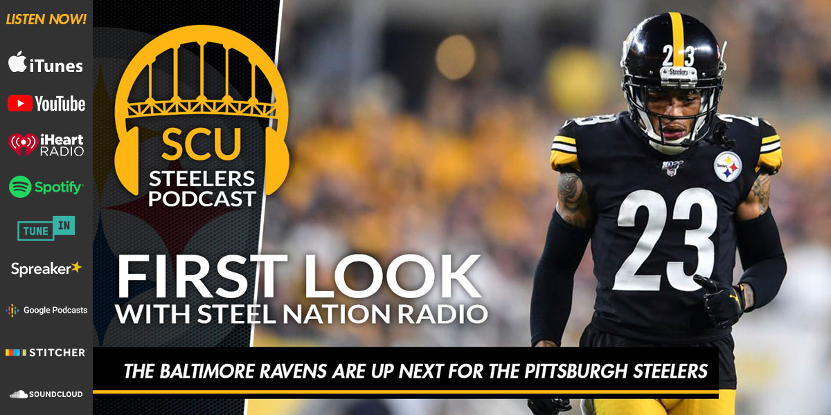 First Look with Steel Nation Radio: The Baltimore Ravens are up next for the Pittsburgh Steelers