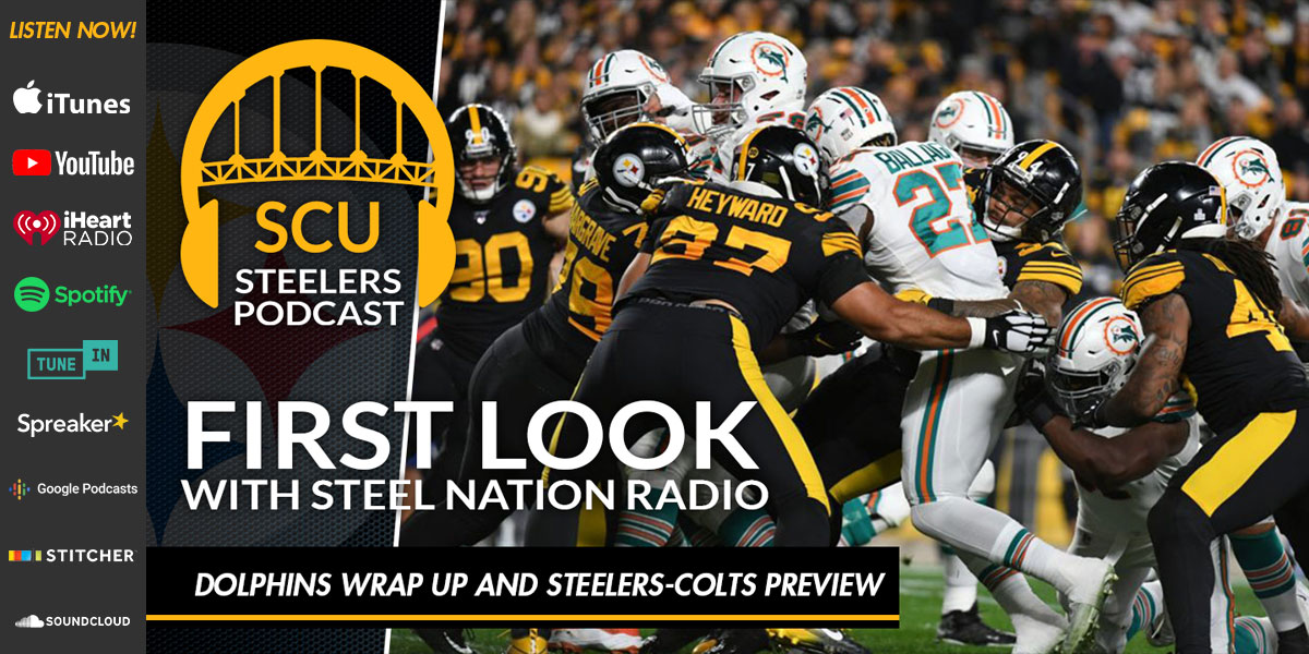 First Look with Steel Nation Radio: Dolphins wrap up and Steelers-Colts preview
