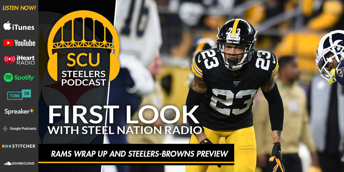 First Look with Steel Nation Radio: Rams wrap up and Steelers-Browns preview