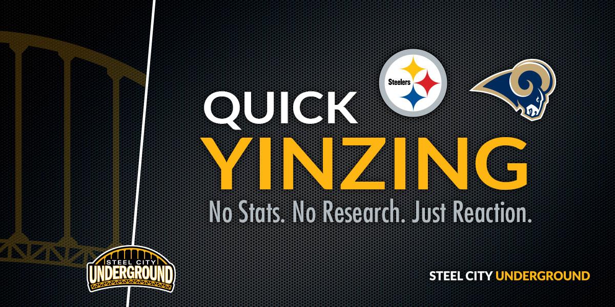 Steelers vs. Rams Quick Yinzing