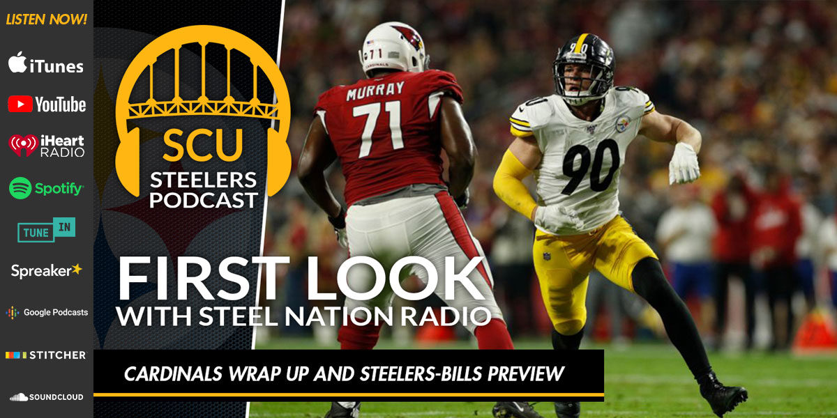 First Look with Steel Nation Radio: Cardinals wrap up and Steelers-Bills preview