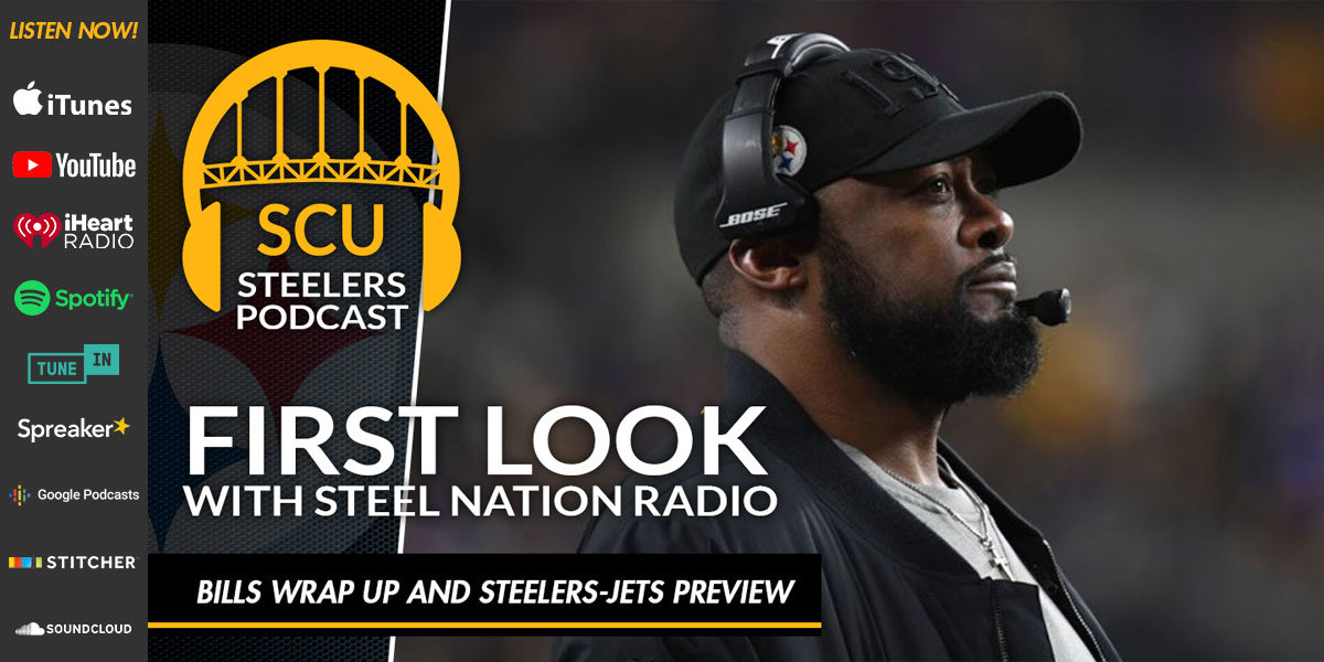 First Look with Steel Nation Radio: Bills wrap up and Steelers-Jets preview