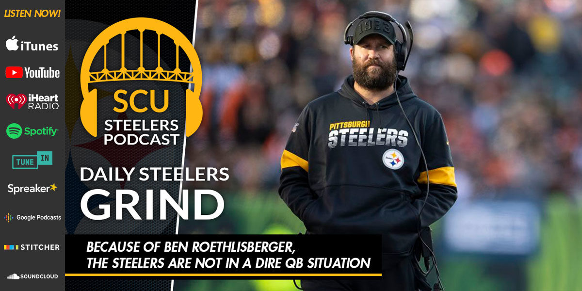 Because of Ben Roethlisberger, the Steelers are NOT in a dire QB situation