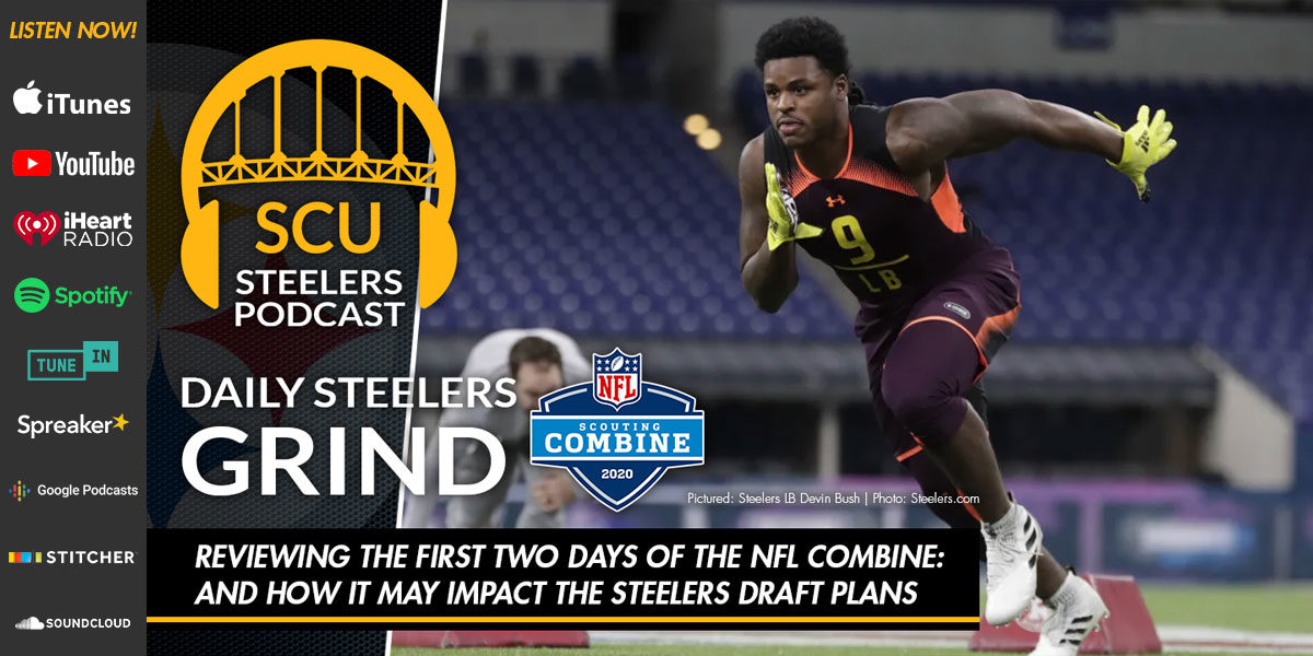 Reviewing the first two days of the NFL Combine: and how it may impact the Steelers draft plans