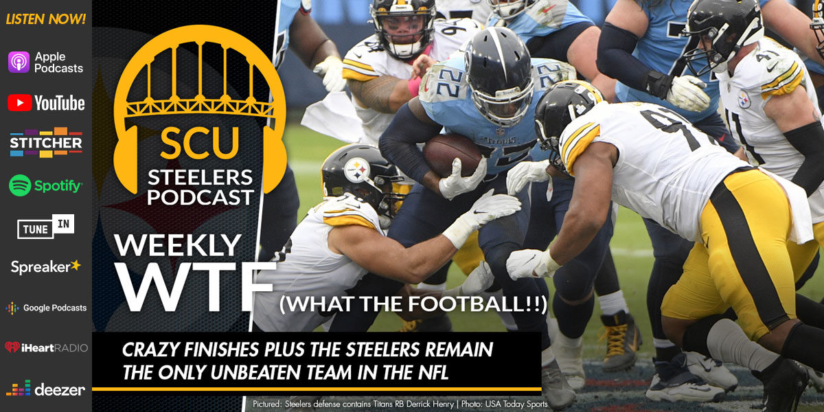 Weekly WTF: Crazy finishes plus the Steelers remain the only unbeaten team in the NFL