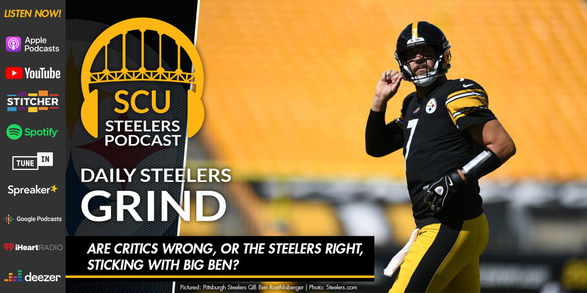 Are critics wrong, or the Steelers right, sticking with Big Ben?