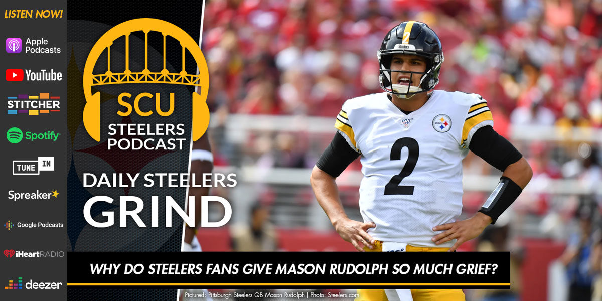 Why do Steelers fans give Mason Rudolph so much grief?